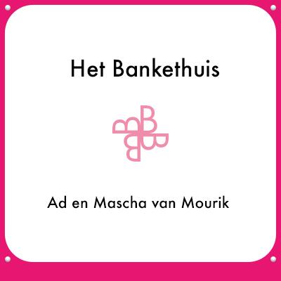 Het Bankethuis - Ad en Mascha van Mourik