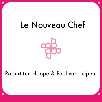 Le Nouveau Chef - Robert ten Hoope & Paul van Luipen
